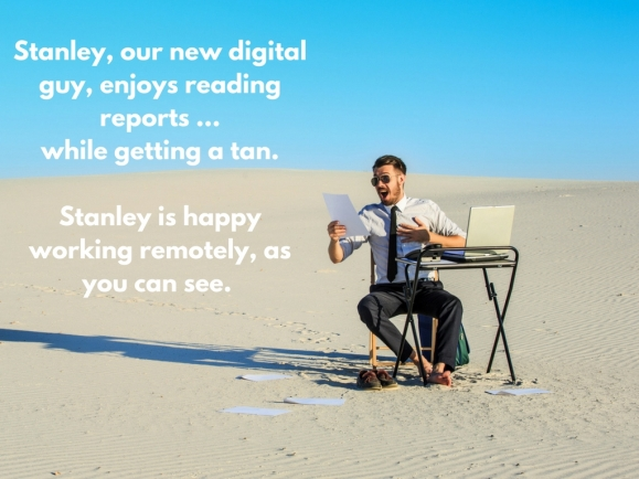 stanley-our-new-digital-guy-enjoys-yet-another-report-from-head-office-2